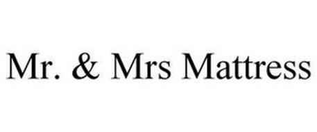MR. & MRS MATTRESS