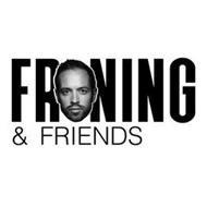 FRONING & FRIENDS
