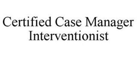 CERTIFIED CASE MANAGER INTERVENTIONIST