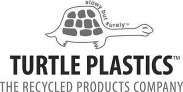 SLOWY BUT SURELY TURTLE PLASTICS THE RECYCLED PRODUCTS COMPANY