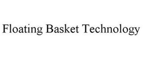 FLOATING BASKET TECHNOLOGY