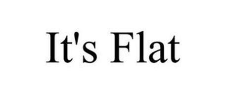 IT'S FLAT