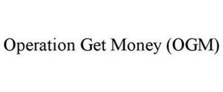 OPERATION GET MONEY (OGM)