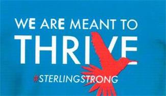 WE ARE MEANT TO THRIVE #STERLINGSTRONG