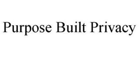 PURPOSE BUILT PRIVACY