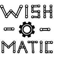 WISH - O - MATIC