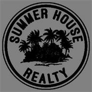 SUMMER HOUSE REALTY