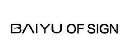 BAIYU OF SIGN
