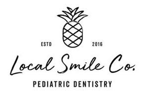 ESTD 2016 LOCAL SMILE CO. PEDIATRIC DENTISTRY