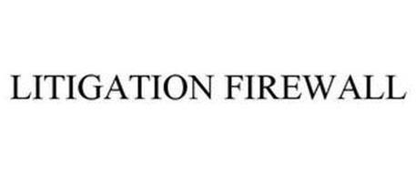 LITIGATION FIREWALL