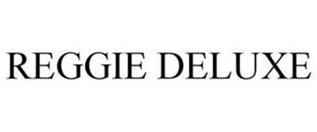 REGGIE DELUXE