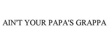 AIN'T YOUR PAPA'S GRAPPA