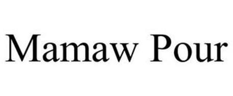 MAMAW POUR