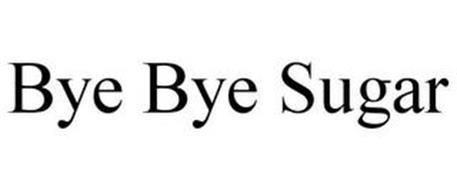 BYE BYE SUGAR