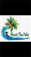 SHOOT THE PALM