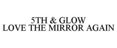 5TH & GLOW LOVE THE MIRROR AGAIN