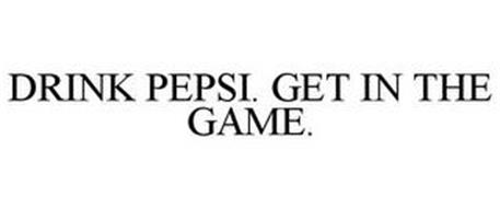 DRINK PEPSI. GET IN THE GAME.
