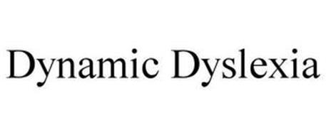 DYNAMIC DYSLEXIA