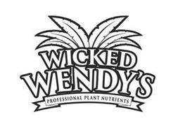WICKED WENDY'S PROFESSIONAL PLANT NUTRIENTS