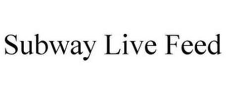SUBWAY LIVE FEED