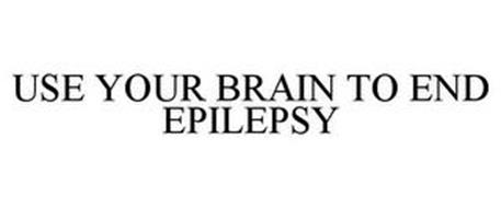 USE YOUR BRAIN TO END EPILEPSY