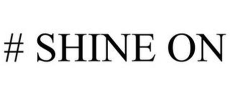# SHINE ON