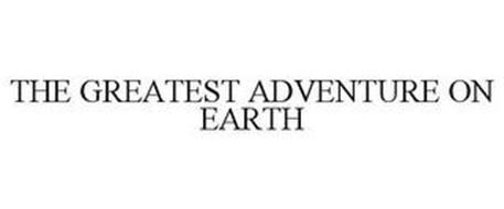 THE GREATEST ADVENTURE ON EARTH