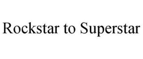 ROCKSTAR TO SUPERSTAR