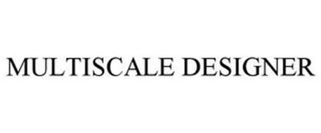 MULTISCALE DESIGNER