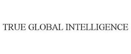 TRUE GLOBAL INTELLIGENCE