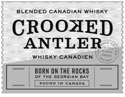 BLENDED CANADIAN WHISKY CROOKED ANTLER WHISKY CANADIEN CROOKED ANTLER THE PATH IS NEVER STRAIGHT WHISKY BORN ON THE ROCKS OF THE GEORGIAN BAY FOUND IN CANADA