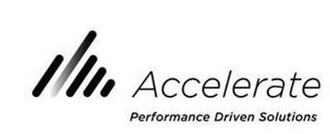 ACCELERATE PERFORMANCE DRIVEN SOLUTIONS