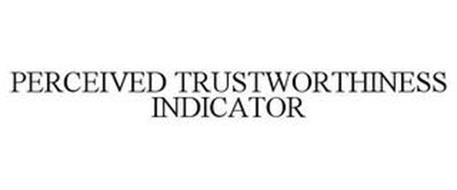 PERCEIVED TRUSTWORTHINESS INDICATOR