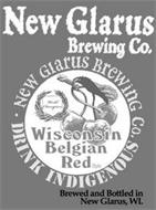NEW GLARUS BREWING CO. NEW GLARUS BREWING CO. WORLD CHAMPION WISCONSIN BELGIAN RED STYLE · DRINK INDIGENOUS BREWED AND BOTTLED IN NEW GLARUS, WI.