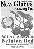 NEW GLARUS BREWING CO. EMPLOYEE OWNED WORLD CHAMPION WISCONSIN BELGIAN RED STYLE WISCONSIN ALE BREWED WITH CHERRIES