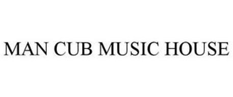 MAN CUB MUSIC HOUSE
