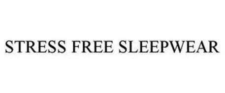 STRESS FREE SLEEPWEAR