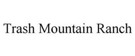 TRASH MOUNTAIN RANCH