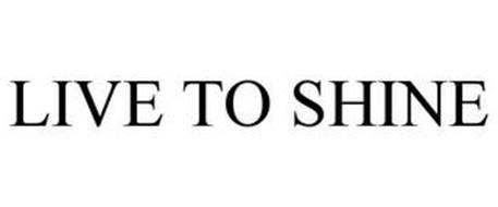 LIVE TO SHINE