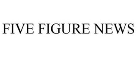 FIVE FIGURE NEWS
