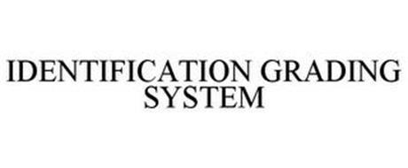 IDENTIFICATION GRADING SYSTEM