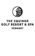 THE EQUINOX GOLF RESORT & SPA VERMONT