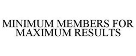 MINIMUM MEMBERS FOR MAXIMUM RESULTS