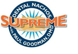 DENTAL NACHOS SUPREME WITH PAUL GOODMAN, DMD