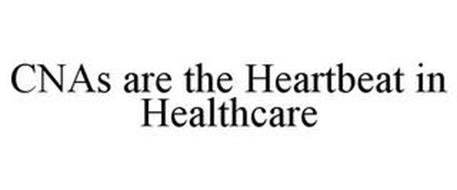 CNAS ARE THE HEARTBEAT IN HEALTHCARE