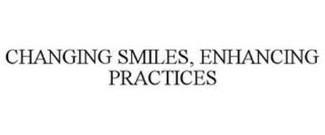 CHANGING SMILES, ENHANCING PRACTICES