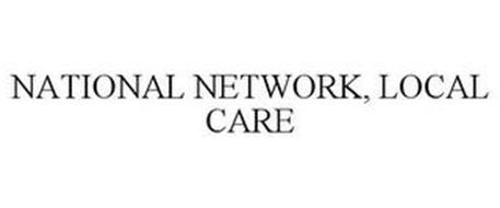 NATIONAL NETWORK, LOCAL CARE
