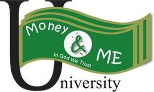 MONEY & ME IN GOD WE TRUST UNIVERSITY