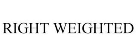 RIGHT WEIGHTED