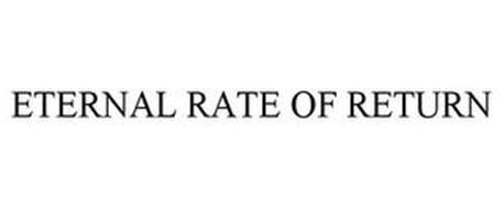 ETERNAL RATE OF RETURN